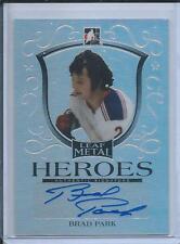 2014-15 ITG Leaf Metal BRAD PARK #MH-BP1 Heroes 1/25 Signature Autograph