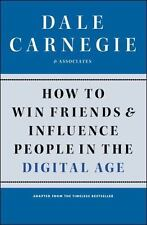 How to Win Friends and Influence People in the Digital Age by Dale Carnegie and