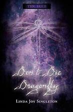 Don't Die, Dragonfly (The Seer Series), Linda Joy Singleton, Good Condition, Boo