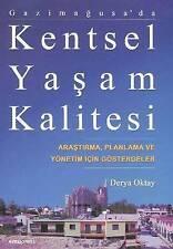 Gazimagusa'da Kenstel Yasam Kalitesi: Arastirma, Planlama Ve Yonetim Icin...