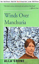 NEW Winds Over Manchuria by Alla Crone