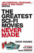 The Greatest Sci-Fi Movies Never Made by David Hughes (Paperback, 2008)