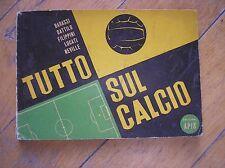 TUTTO SUL CALCIO APIS 1952 PRIMA EDIZIONE ARTURO BONFANTI DATTILO DENIS NEVILLE