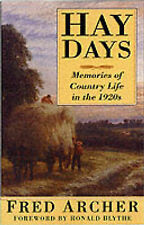 EX-LIBRARY Hay Days:  Memories of  Country Life in the 1920s Ronald Blythe Fred