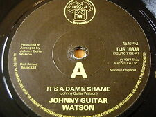 "JOHNNY GUITAR WATSON - IT'S A DAMN SHAME       7"" VINYL"
