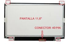 "PANTALLA 11,6"" Toshiba Satellite Pro NB10-A-124 WXGA 1366x768 HD LED LCD 40 PIN"
