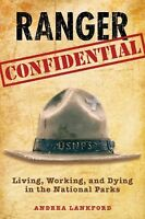 Ranger Confidential: Living, Working, and Dying in the National Parks: By Lan...