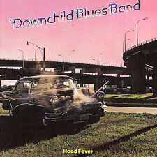 DOWNCHILD BLUES BAND-ROAD FEVER (CAN)  CD NEW