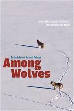 Among Wolves: Gordon Haber's Insights Into Alaska's Most Misunderstood Animal (P