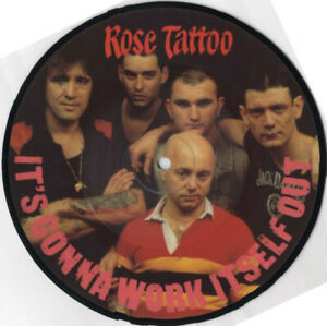 """Rose Tattoo – It's Gonna Work Itself Out. 7"""" Picture Disc. Mint"""