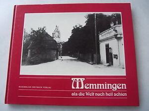 Buch Memmingen als die Welt noch heil schien 1987 Visel Kurt Braun Uli Fotos WK1
