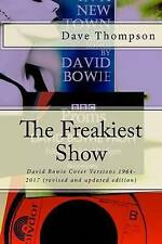 The Freakiest Show (Revised Updated Edition) David Bowie Cov by Thompson Dave
