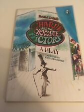 Charlie And The Chocolate Factory: A Play by Roald Dahl - 1979 PRINTING