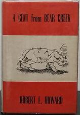 A Gent From Bear Creek by Robert E. Howard - 1st Hb. Edn.