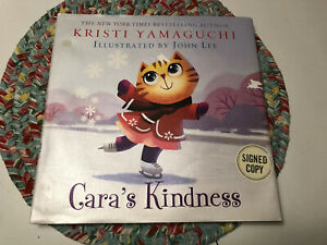 The Signed Edition Of Cara's Kindness By Kristi Yamaguchi Olympic Figure Skater