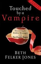 Touched by a Vampire: Discovering the Hidden Messages in the Twilight Saga - Lik
