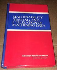 Materials/Metalworking: Machinability Testing & Utilization of Machining Data