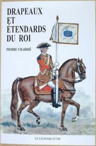 Drapeaux et étendards du Roi - Par Pierre CHARRIE
