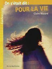 On s'était dit : Pour la vie de Mazard, Claire | Livre | état bon