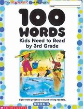 100 Words Kids Need to Read by 3rd Grade: Sight Word Practice to Build Strong Re