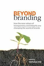 Beyond Branding: How the New Values of Transparency and Integrity Are-ExLibrary