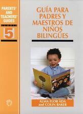 Gua para padres y maestros de nios bilinges Parents' and Teachers' Guides Spa