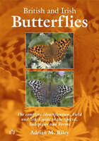 British and Irish Butterflies : The Complete Identification, Field and Site G...