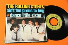 """ROLLING STONES 7"""" AIN'T TOO PROUD TO BEG ORIG FRANCIA EX"""