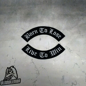 Big Back Set Patch Born to Lose + Live to Win.