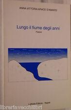 LUNGO IL FIUME DEGLI ANNI Poesie Anna Vittoria Arace D Amaro Loffredo Poesia di