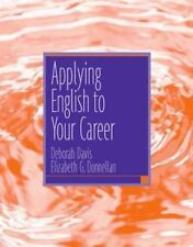 Applying English to Your Career by Deborah Davis (2005, Paperback)