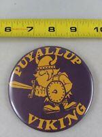 Vintage Puyallup Vikings High School pin button pinback *EE70