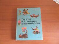 La vita e i costumi nell'antichità di Bart Winer   Editore: U. Mursia & C.