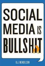 Social Media Is Bullshit: By B.J. Mendelson