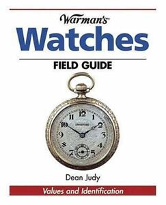 """""""Warman's"""" Watches Field Guide: Values and Identifica... by Judy, Dean Paperback"""