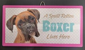 Boxer - Spoilt Rotten Pet Sign