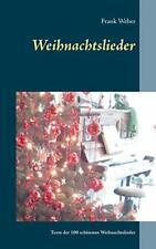 Weihnachtslieder:100 Liedertexte der schonsten Weihnachtslieder. Weber, Frank.#