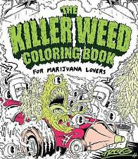 The Killer Weed Coloring Book : For Marijuana Lovers by Trevor Rogan (2017,...
