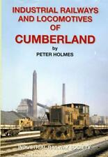 Industrial Railways & Locomotives of Cumberland by  Peter Holmes