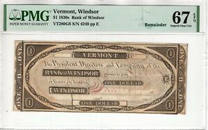 1830 $1 BANK OF WINDSOR VERMONT OBSOLETE NOTE REMAINDER PMG SUPERB GEM 67 EPQ