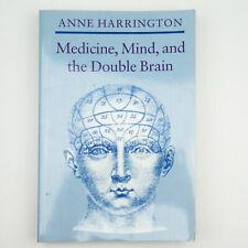 Medicine, Mind, and the Double Brain By Anne Harrington Split Hemispheres neuro
