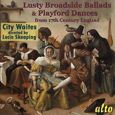 CD LUSTY BROADSIDE BALLADS & PLAYFORD DANCES 17th CENTURY ENGLAND CITY WAITES