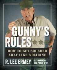 Gunny's Rules: How to Get Squared Away Like a Marine by R Lee Ermey: Used