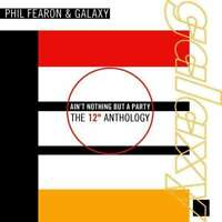 Fearon,phil & Galaxy - Ain't Nothing But A Party The NEW CD