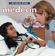 Je veux etre medecin (French Edition)