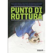 PUNTO DI ROTTURA - FUMETTO BD EDIZIONI - CARTONATO - RW LION - NUOVO