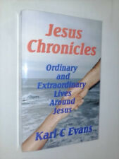 Jesus Chronicles by Karl C. Evans (Signed by Author Copy 2011, 1st Ed., Pbk)