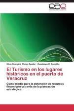 El Turismo en los lugares históricos en el puerto de Veracruz: Como medio para l