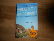 Andrew Collins - Where Did it all go Right P/B Book