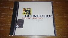 BLUVERTIGO RARO CD singolo 1 track y 1999 Canone inverso BLUVERTIGO ALDA MERINI